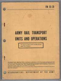 Army Rail Transport Units and Operations FM 55-20