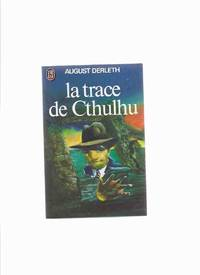 La Trace De Cthulhu -by August Derleth ( H P Lovecraft related) ( French Edition of The Trail of...
