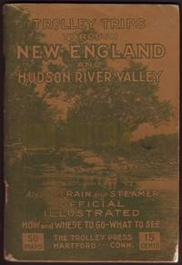 image of Trolley Trips Through New England and Hudson River Valley, Illustrated 1910