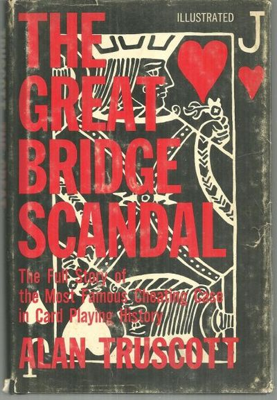 THE GREAT BRIDGE SCANDAL The Full Story of the Most Famous Cheating Case in Card Playing History, Truscott, Alan