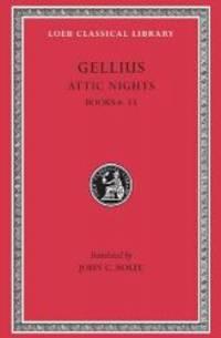 Aulus Gellius: Attic Nights, Volume II, Books 6-13 (Loeb Classical Library No. 200)