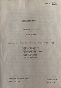 Ain't That America. Unproduced script about unemployed steelworkers.