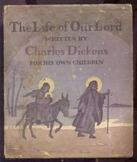 LIFE OF OUR LORD: WRITTEN FOR HIS CHILDREN DURING THE YEARS 1846 TO 1849