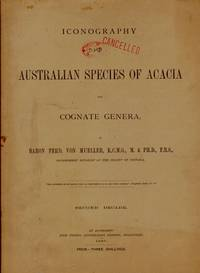 Iconography of Australian Species of Acacia and Cognate Genera    (12 of 13 decades)
