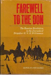 Farewell to the Don The Russian Revolution in the Journals of Brigadier H.N.H. Williamson