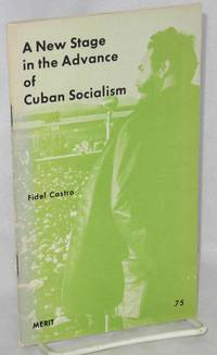 A new stage in the advance of Cuban socialism. [cover title] Speech given by Major Fidel Castro Ruz, first secretary of the Communist Party of Cuba and Prime Minister of the revolutionary Government at the ceremony commemorating the seventh anniversary of the defeat of Yankee imperialism at Playa Giron April 19, 1968 year of the heroic guerrilla. [caption title]