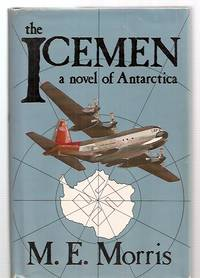 image of THE ICEMEN: A NOVEL OF ANTARCTICA
