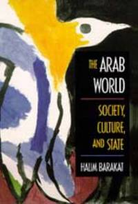 Arab World : Society, Culture, and State