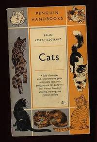 Cats ....a Fully Illustrated & Comprehensive Guide to Domestic Cats, Both Pedigree & Non-Pedigree: Their History, Breeding, Showing, Training, and General Welfare