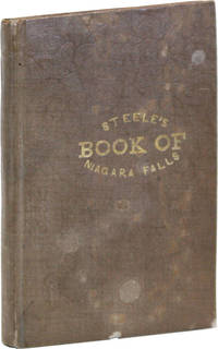 The Book of Niagara Falls [Cover title: Steele's Book of Niagara Falls]