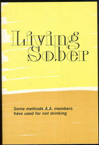 image of LIVING SOBER Some Methods A. A. Members Have Used for Not Drinking