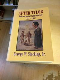image of After Tylor: British Social Anthropology, 1888-1951