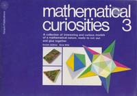 Mathematical Curiosities 3 - A Collection of Interesting and Curious Models of a Mathematical Nature, Ready to Cut Out and Glue Together