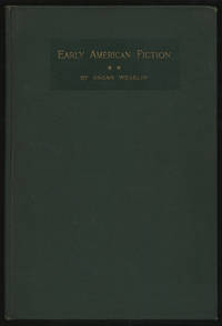 image of Early American Fiction 1774-1830: A Compilation of the Titles of Works of Fiction, By Writers Born or Residing in North America, North of the Mexican Border and Printed Previous To 1831