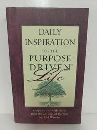 Daily Inspiration for the Purpose-driven Life by Rick Warren - Paperback - 2004 - from Fleur Fine Books (SKU: 9780310807988)