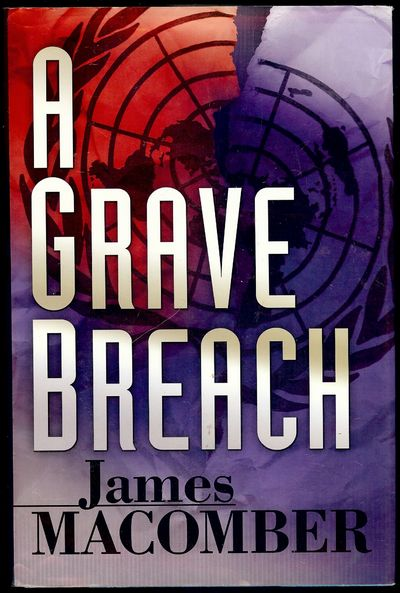2007. MACOMBER, James. A GRAVE BREACH. Ipswich, Massachusetts: Oceanview Publishing, . 8vo., boards ...