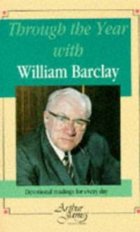 image of Through the Year with William Barclay: Devotional Readings for Every Day
