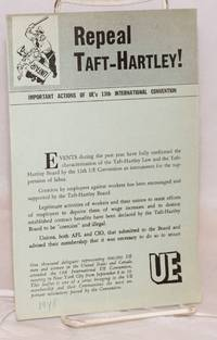 image of Repeal Taft-Hartley!  Important actions of UE's 13th International Convention
