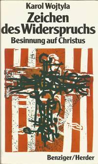 Zeichen des Widerspruchs : Besinnung auf Christus.