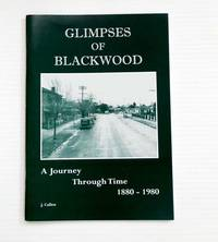 image of Glimpses of Blackwood A Journey Through Time 1880-1980