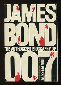 image of James Bond: The Authorized Biography of 007; a fictional biography