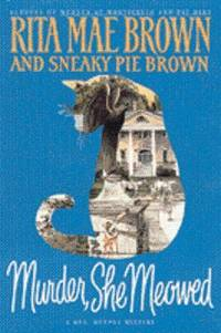 Murder, She Meowed by  Sneaky Pie  Rita Mae and Brown - Signed First Edition - 1996 - from Bookmarc's (SKU: EC10673BB)