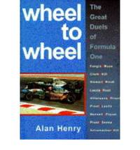 Wheel to Wheel: Great Duels of Formula One Racing