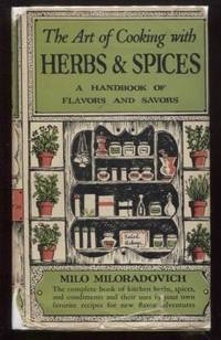 The Art of Cooking with Herbs and Spices : A handbook of flavors and savors