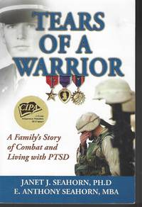 Tears of a Warrior A Family\'s Story of Combat and Living with PTSD