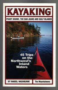 Kayaking: Puget Sound,The San Juans and Gulf Islands