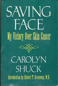 SAVING FACE My Victory over Skin Cancer