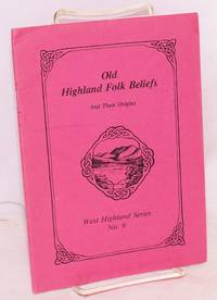 Old Highland folk beliefs and their origins