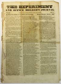 THE EXPERIMENT AND OFFICE HOLDER'S JOURNAL NO. 15.  PERISH CREDIT- PERISH COMMERCE- HURRA FOR JACKSON! VOL. I. BY TAR, FEATHERS, & CO. EDITORS AND PROPRIETORS. BOSTON, THURSDAY, JULY 31, 1834