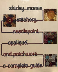 Stitchery Needlepoint Applique and Patchwork: A Complete Guide