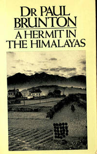 A Hermit in the Himalayas : the journal of a lonely exile.
