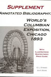 Supplement Annotated Bibliography World's Columbian Exposition, Chicago 1893: World's Columbian Exposition, Chicago 1893