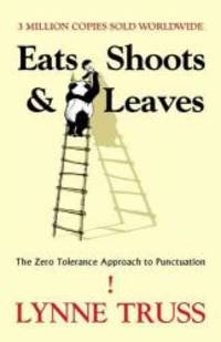 image of Eats, Shoots and Leaves: The Zero Tolerance Approach to Punctuation