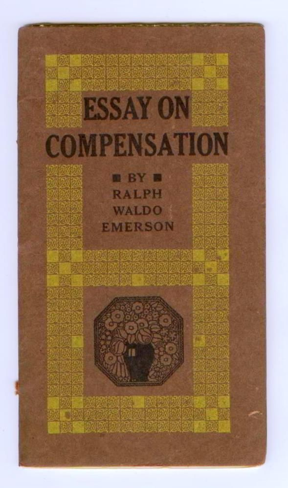 ralph waldo emerson in his essay compensation Ralph waldo emerson, american essayist, poet, and philosopher essays: first series as corrected and published in 1847 compensation emerson success essay the wings of time are black and white, pied with morning and with night.