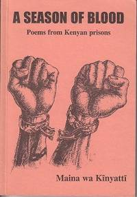 A Season of Blood.  Poems from Kenyan Prisons  [SIGNED COPY]