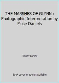 image of THE MARSHES OF GLYNN : Photographic Interpretation by Mose Daniels