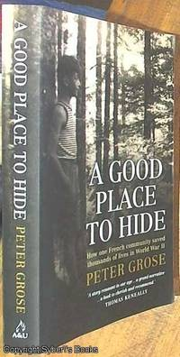 image of A Good Place To Hide; How one French community saved thousands of lives in World War II
