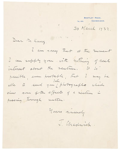 Cambridge, 1932. 1pp. A short letter with an update about Chadwick's research on discovering the neu...