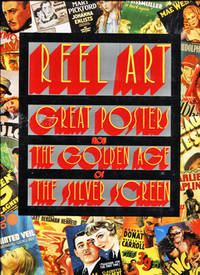 Reel Art. Great posters From the golden Age of the Silver Screen