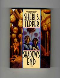 Shadow's End  - 1st Edition/1st Printing by  Sheri S Tepper - First Edition; First Printing - 1994 - from Books Tell You Why, Inc. (SKU: 33011)