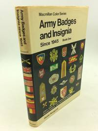 ARMY BADGES AND INSIGNIA SINCE 1945  Book One: USA.  Great Britain  Poland  Belgium  Italy  USSR.  German Federal and Democratic Republics U. S.  U. S.  S. R.