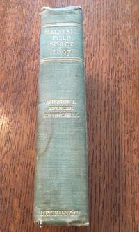 THE STORY OF THE MALAKAND FIELD FORCE. An episode of Frontier War by CHURCHILL. WINSTON L. SPENCER - First Edition - from Paul Foster Books (SKU: 10064)
