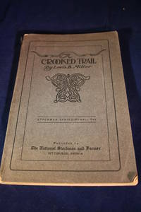 A Crooked Trail  the Story of a Thousand Mile Saddle Trip up and Down the Texas Frontier