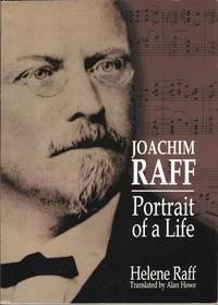 Joachim Raff.  Portrait of a Life