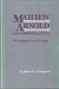 image of Matthew Arnold and Christianity: His Religious Prose Writings