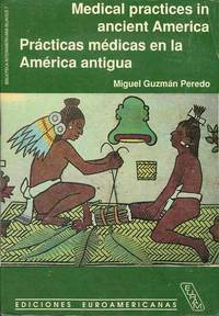 Medical Practices in Ancient America by  Miguel G Peredo - Paperback - 3rd Printing - 1985 - from Bookmarc's and Biblio.com